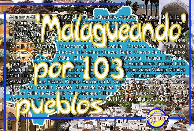 Malagueando por 103 pueblos