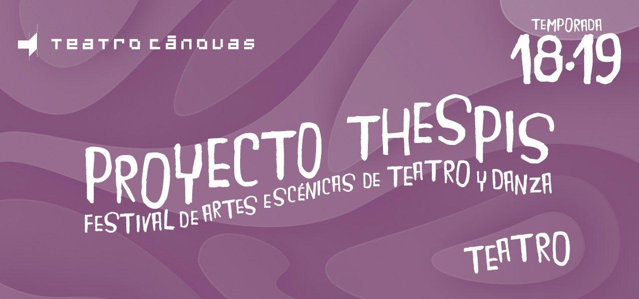 proyecto thespis, teatro